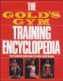 The Gold s Gym Training Encyclopedia