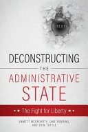 Deconstructing The Administrative State