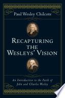 Recapturing The Wesleys Vision