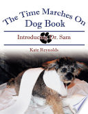 The Time Marches on Dog Book