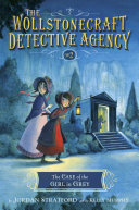 The Case of the Girl in Grey (The Wollstonecraft Detective Agency, Book 2)