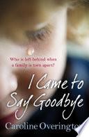 I Came to Say Goodbye