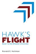 Hawk's Flight: Book 1 of the Wheeler Chronicles [Pdf/ePub] eBook