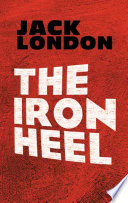 """""""The Iron Heel"""" by Jack London"""