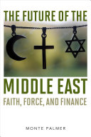 link to The future of the Middle East : faith, force, and finance in the TCC library catalog
