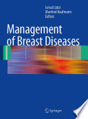 """Management of Breast Diseases"" by Ismail Jatoi, Manfred Kaufmann"