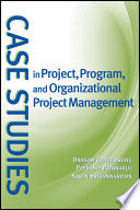 Case Studies in Project  Program  and Organizational Project Management