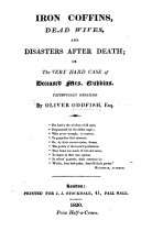 Iron Coffins, dead wives and disasters after death; or, the very hard case of deceased Mrs. Gubbins. Faithfully detailed by Oliver Oddfish, Esq. [In verse.]