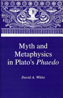Myth and Metaphysics in Plato's Phaedo