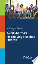 A Study Guide for Akhil Sharma's