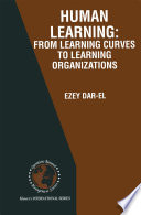 HUMAN LEARNING  From Learning Curves to Learning Organizations