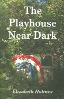 The Playhouse Near Dark