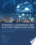 Strategy, Leadership, and AI in the Cyber Ecosystem