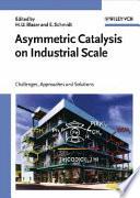 Asymmetric Catalysis on Industrial Scale