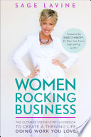 """Women Rocking Business: The Ultimate Step-by-Step Guidebook to Create a Thriving Life Doing Work You Love"" by Sage Lavine"