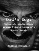 God's Dog: Memories, Confessions, Dreams & Revelations of a Modern Mystic Pdf/ePub eBook