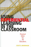 Using Experiential Learning in the Classroom