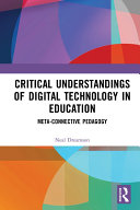 Critical Understandings of Digital Technology in Education