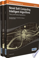 Handbook of Research on Novel Soft Computing Intelligent Algorithms Book
