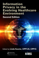 Information Privacy in the Evolving Healthcare Environment  2nd Edition