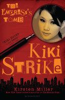 Kiki Strike  The Empress s Tomb