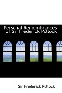 Personal Remembrances of Sir Frederick Pollock