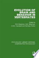 Evolution of Brain and Behavior in Vertebrates