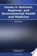 Issues in National  Regional  and Environmental Health and Medicine  2011 Edition Book