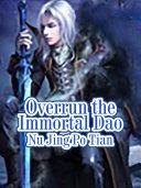 Overrun the Immortal Dao