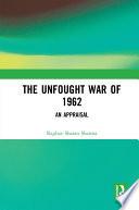 The Unfought War of 1962 Book
