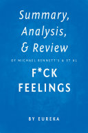 Summary, Analysis & Review of Michael Bennett's and Sarah Bennett's F*ck Feelings by Eureka
