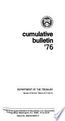 Alcohol, Tobacco and Firearms Cumulative Bulletin