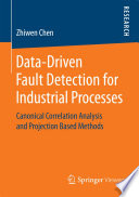 Data Driven Fault Detection for Industrial Processes