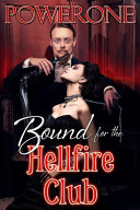 BOUND FOR THE HELLFIRE CLUB