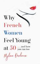 Pdf Why French Women Feel Young at 50