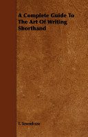 A Complete Guide To The Art Of Writing Shorthand Book PDF
