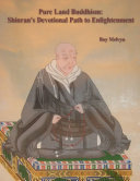 Pure Land Buddhism  Shinran   s Devotional Path to Enlightenment