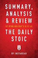Summary, Analysis & Review of Ryan Holiday's and Stephen Hanselman's The Daily Stoic by Instaread Pdf/ePub eBook