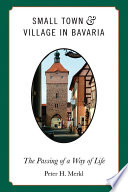 Small Town and Village in Bavaria  : The Passing of a Way of Life