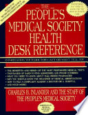 People's Medical Society Health Desk Reference  : Information Your Doctor Can't or Won't Tell You--Everything You Need to Know...