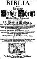 Biblia ... verdeutscht durch D. M. Luthern. Dabey ... gantz neue ... Summarien ... schöne Kupfer und Land-Charten zu befinden; Vornemlich aber sind ... kurtze ... Anmerckungen und Erläuterungen ... hinzugethan worden von M. Nicolao Haas