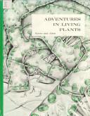 Adventures in Living Plants