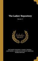 The Ladies  Repository  Volume 17