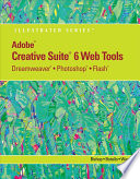 Adobe CS6 Web Tools: Dreamweaver, Photoshop, and Flash Illustrated with Online Creative Cloud Updates