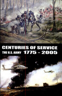 Centuries of Service: The U.S. Army, 1775-2005 (Paperback format only)