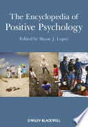 """The Encyclopedia of Positive Psychology"" by Shane J. Lopez"