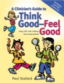 A Clinician's Guide to Think Good-Feel Good