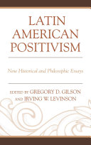 Latin American Positivism: New Historical and Philosophical ...