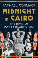 Pdf Midnight in Cairo: The Divas of Egypt's Roaring '20s