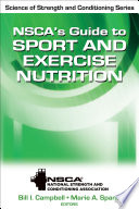 NSCA   s Guide to Sport and Exercise Nutrition